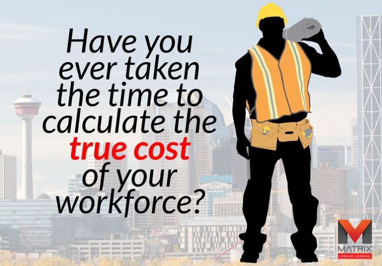 What Is The True Cost of Your Workforce?